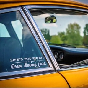 """Life's Too Short To Drive Boring Cars"" decal"